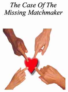 The Case Of The Missing Matchmaker